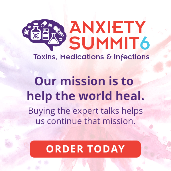 Anxiety Summit 6 – Toxins, Meds & Infections