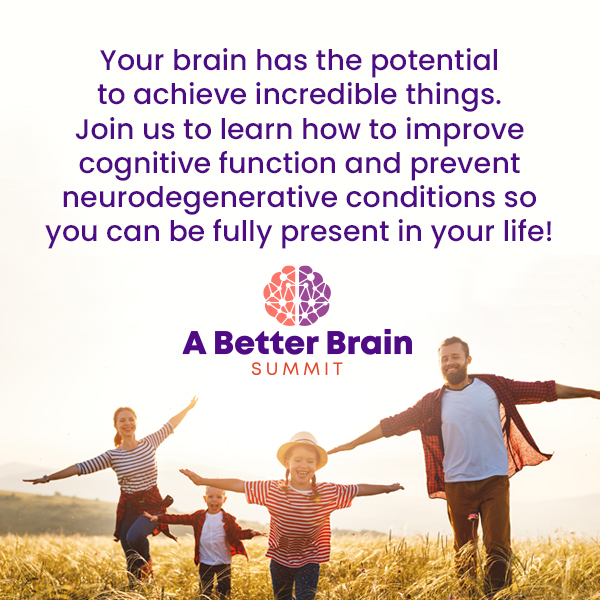A Better Brain Summit. Today. Tomorrow. Forever.