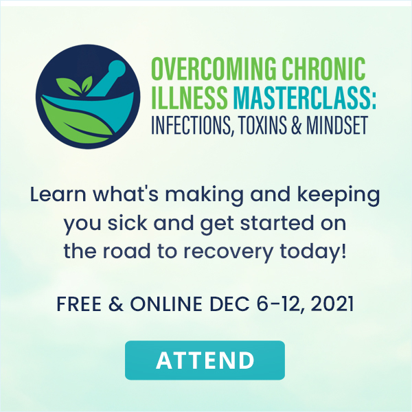 Overcoming Chronic Illness: Infections, Toxins and Mindset